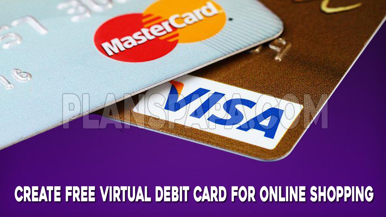 Create free Virtual Debit Card for Online Shopping