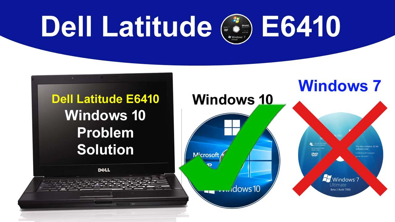 Dell Latitude E6410 Windows 10 Not Support Problem